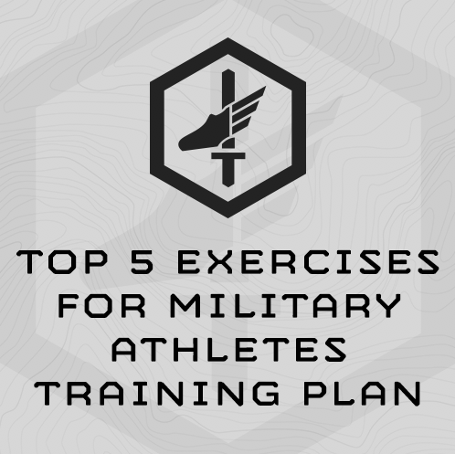 Top 5 Exercises for Military Athletes Training Plan